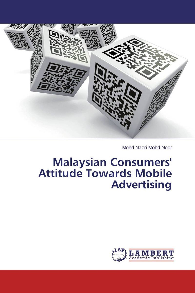 Malaysian Consumers' Attitude Towards Mobile Advertising