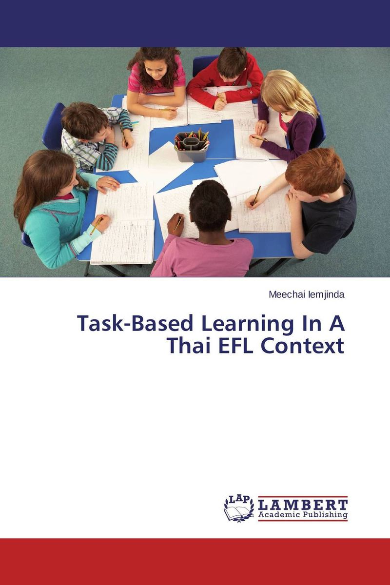 Task-Based Learning In A Thai EFL Context web based learning in lis