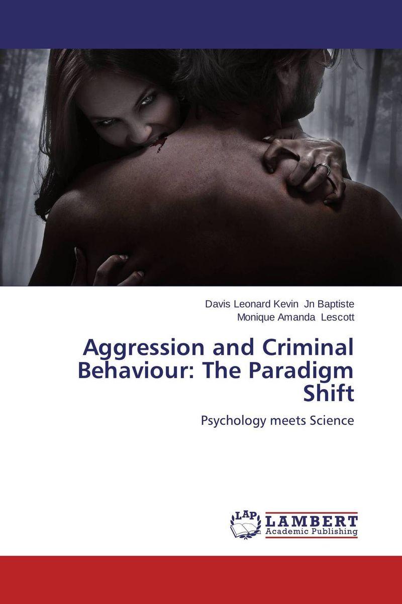 Aggression and Criminal Behaviour: The Paradigm Shift