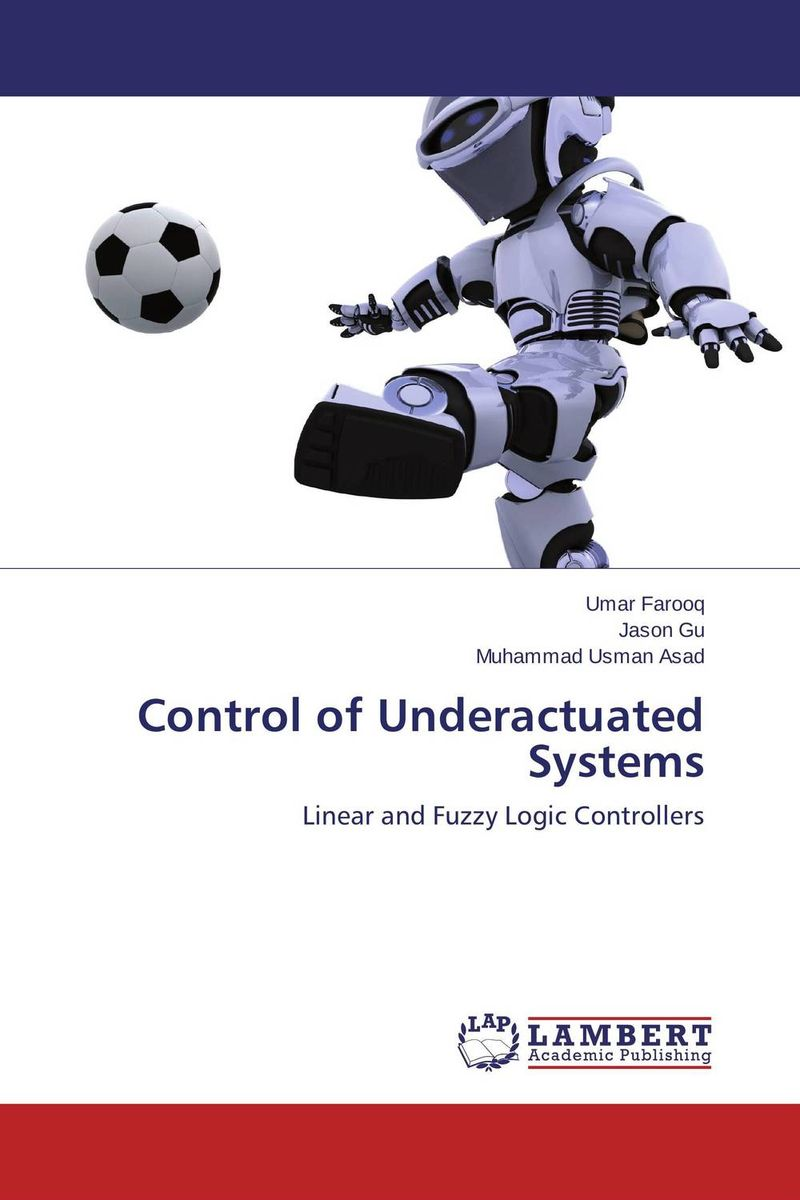Control of Underactuated Systems n j patil r h chile and l m waghmare design of adaptive fuzzy controllers