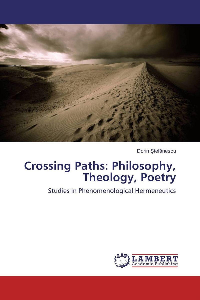Crossing Paths: Philosophy, Theology, Poetry