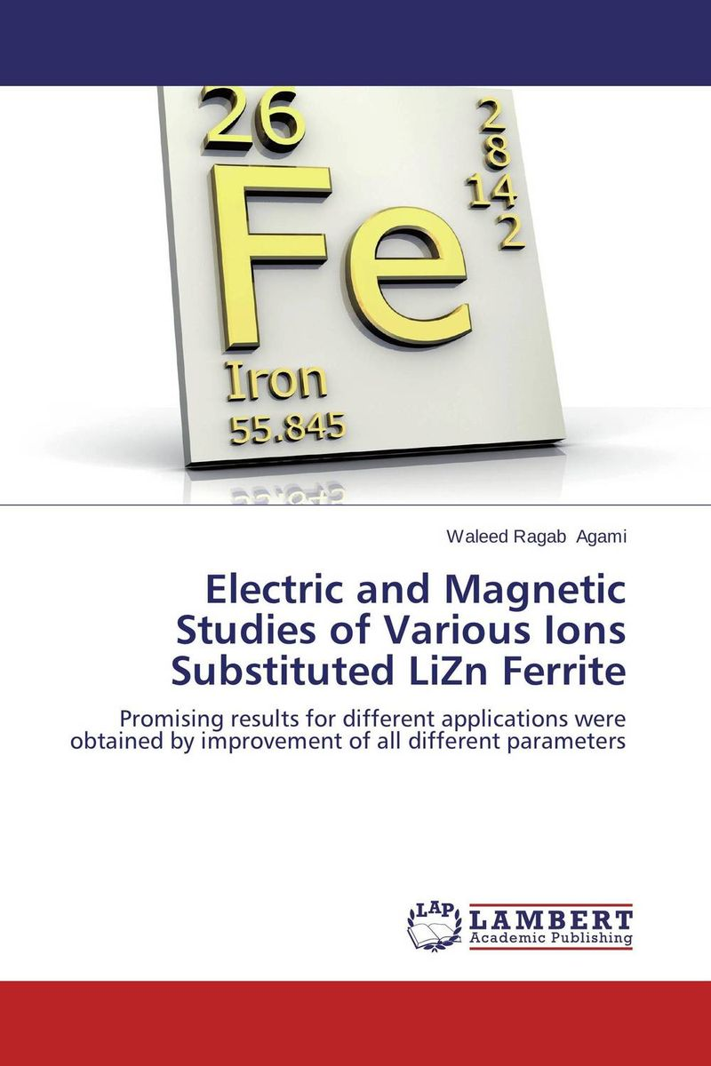 Electric and Magnetic Studies of Various Ions Substituted LiZn Ferrite rakesh kumar amrit pal singh and sangeeta obrai computational and solution studies of cu ii ions with podands