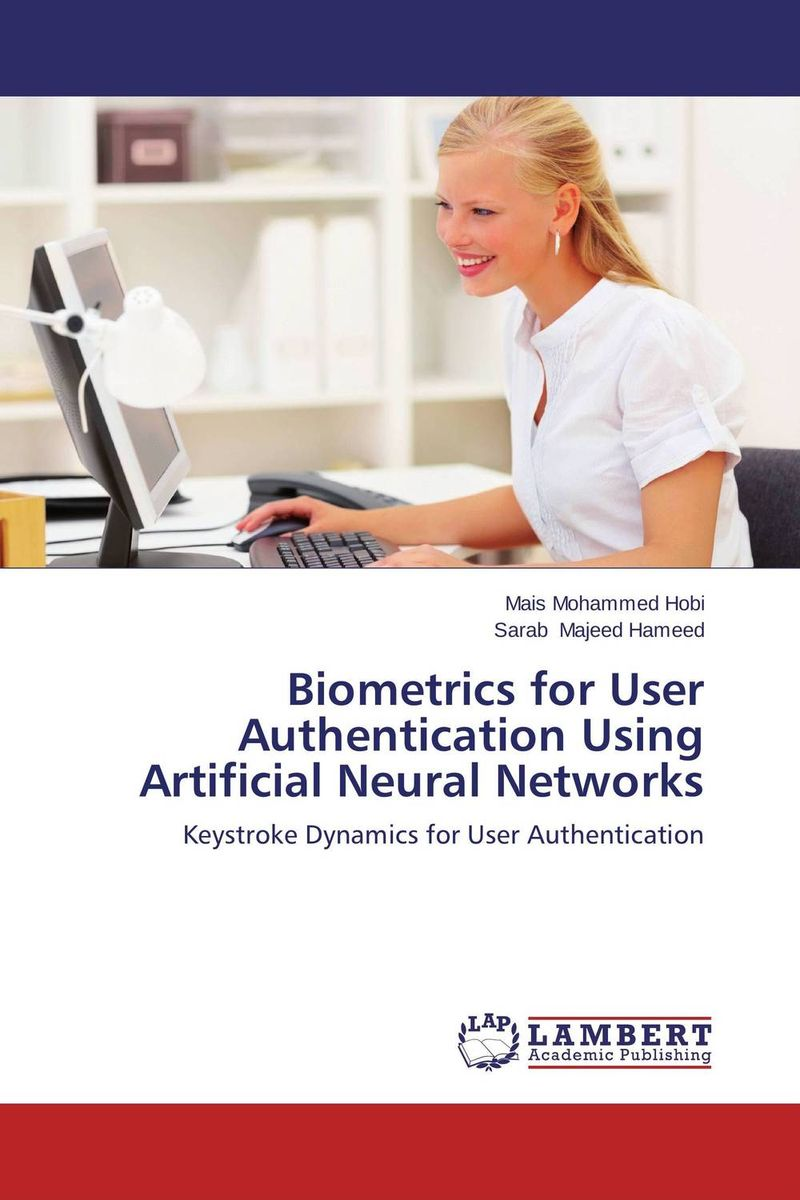 Biometrics for User Authentication Using Artificial Neural Networks belousov a security features of banknotes and other documents methods of authentication manual денежные билеты бланки ценных бумаг и документов