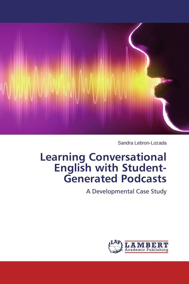 Learning Conversational English with Student-Generated Podcasts