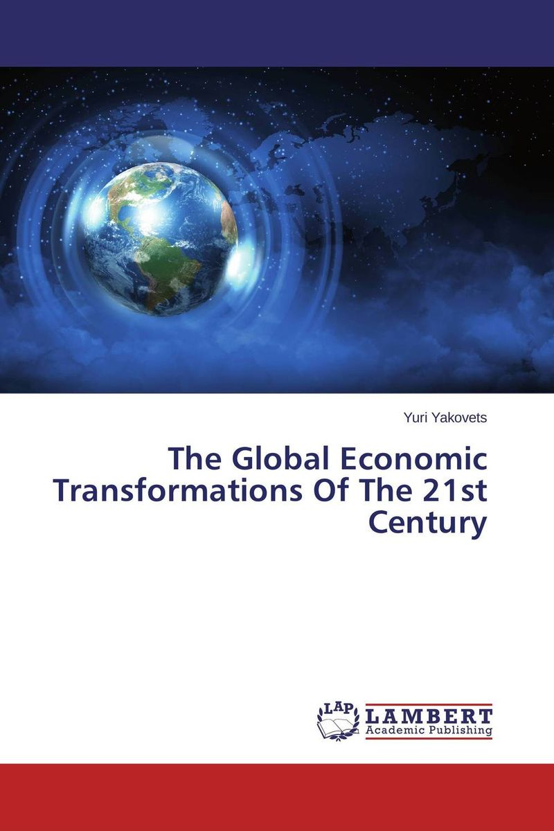 The Global Economic Transformations Of The 21st Century global powers in the 21st century – strategy and relations