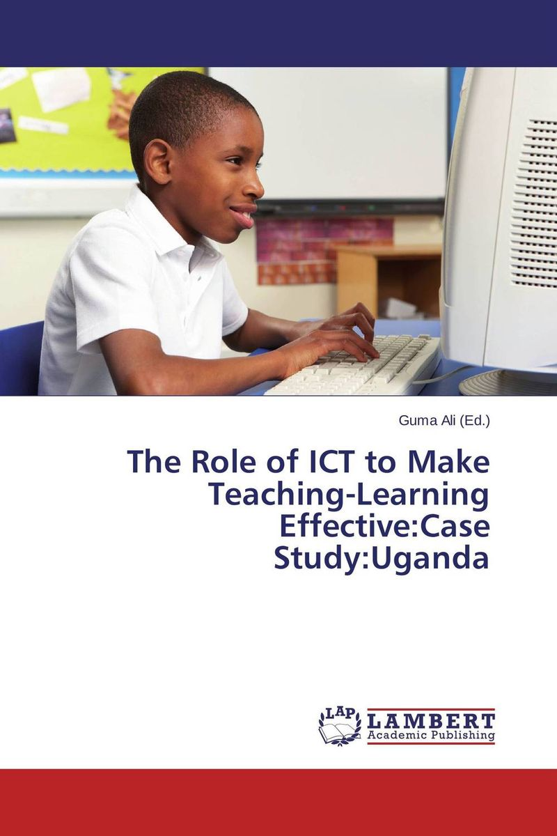 The Role of ICT to Make Teaching-Learning Effective:Case Study:Uganda подушка декоративная la pastel la pastel mp002xu00xtm