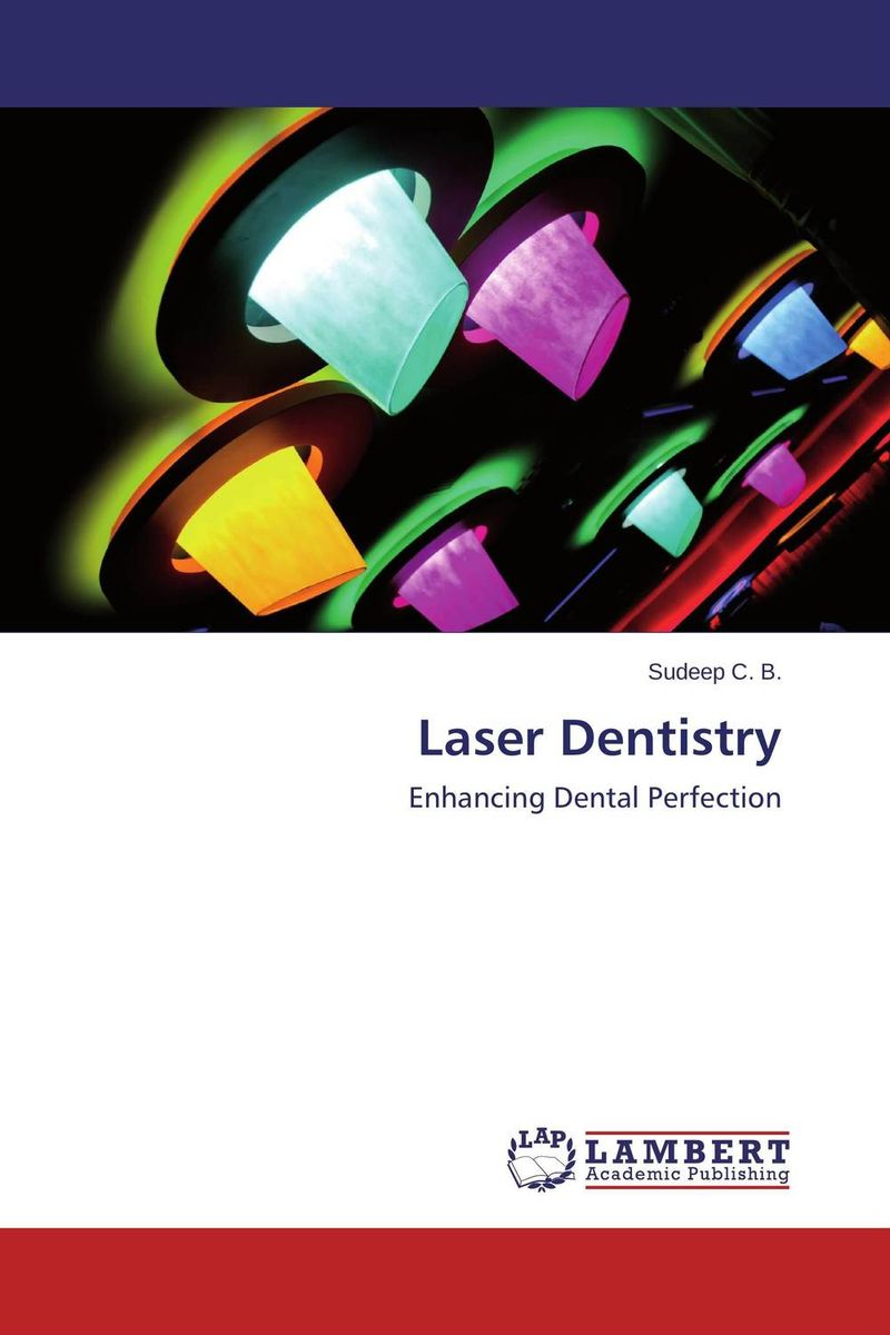 Laser Dentistry karanprakash singh ramanpreet kaur bhullar and sumit kochhar forensic dentistry teeth and their secrets