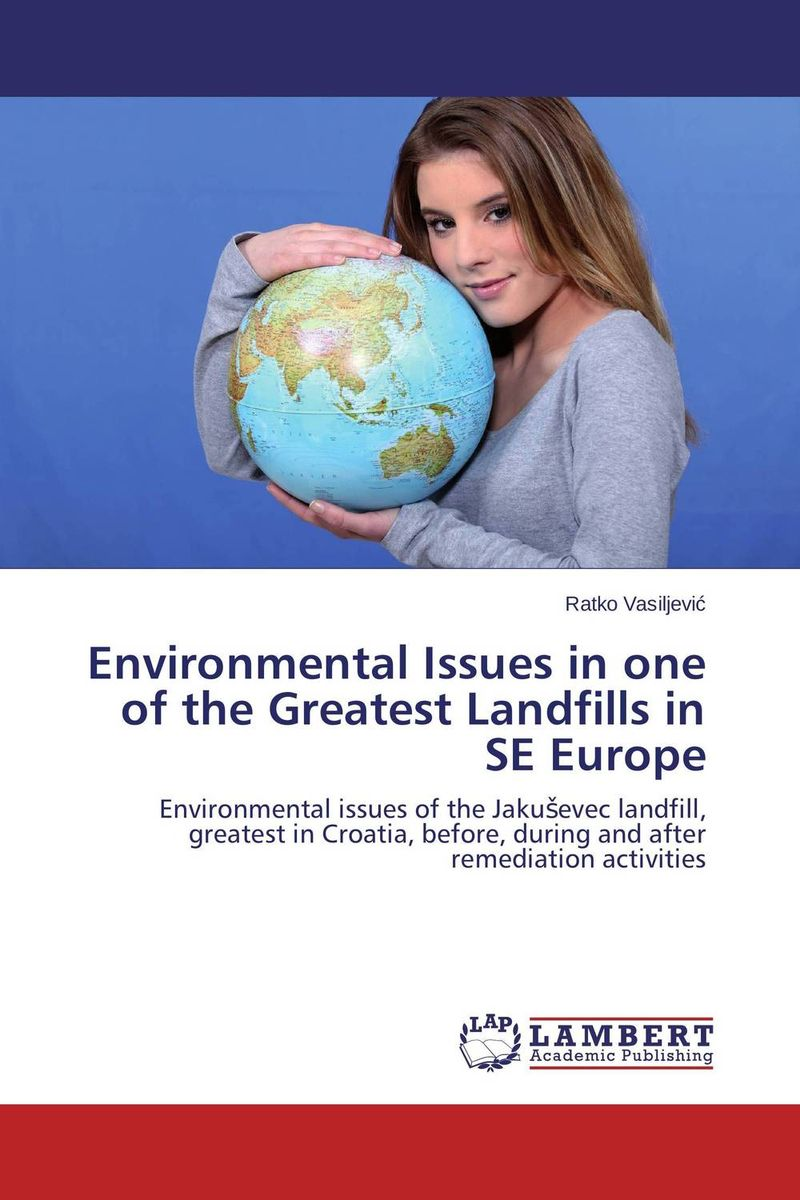 Environmental Issues in one of the Greatest Landfills in SE Europe environmental issues and waste management technologies in the ceramic and nuclear industries xi
