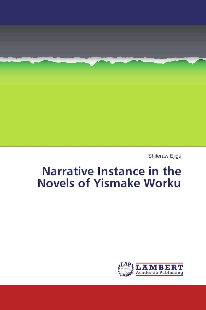 Narrative Instance in the Novels of Yismake Worku selected novels of george eliot