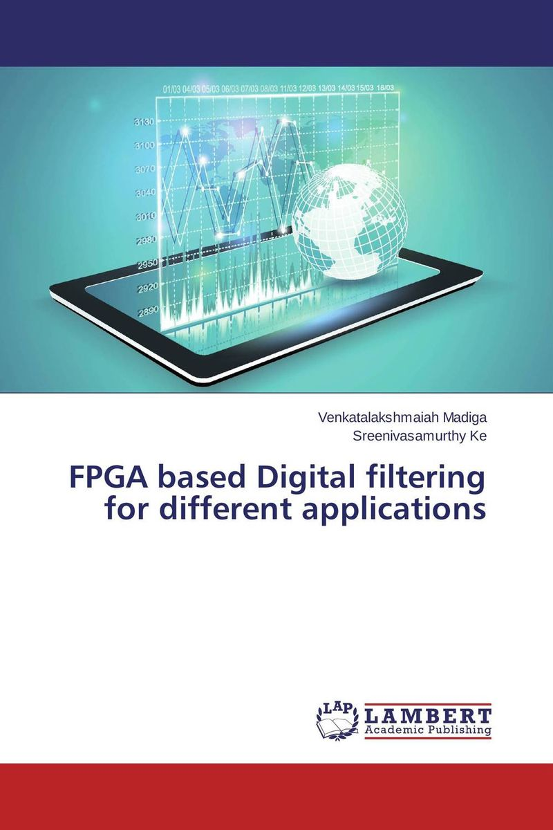 FPGA based Digital filtering for different applications dag stranneby digital signal processing and applications