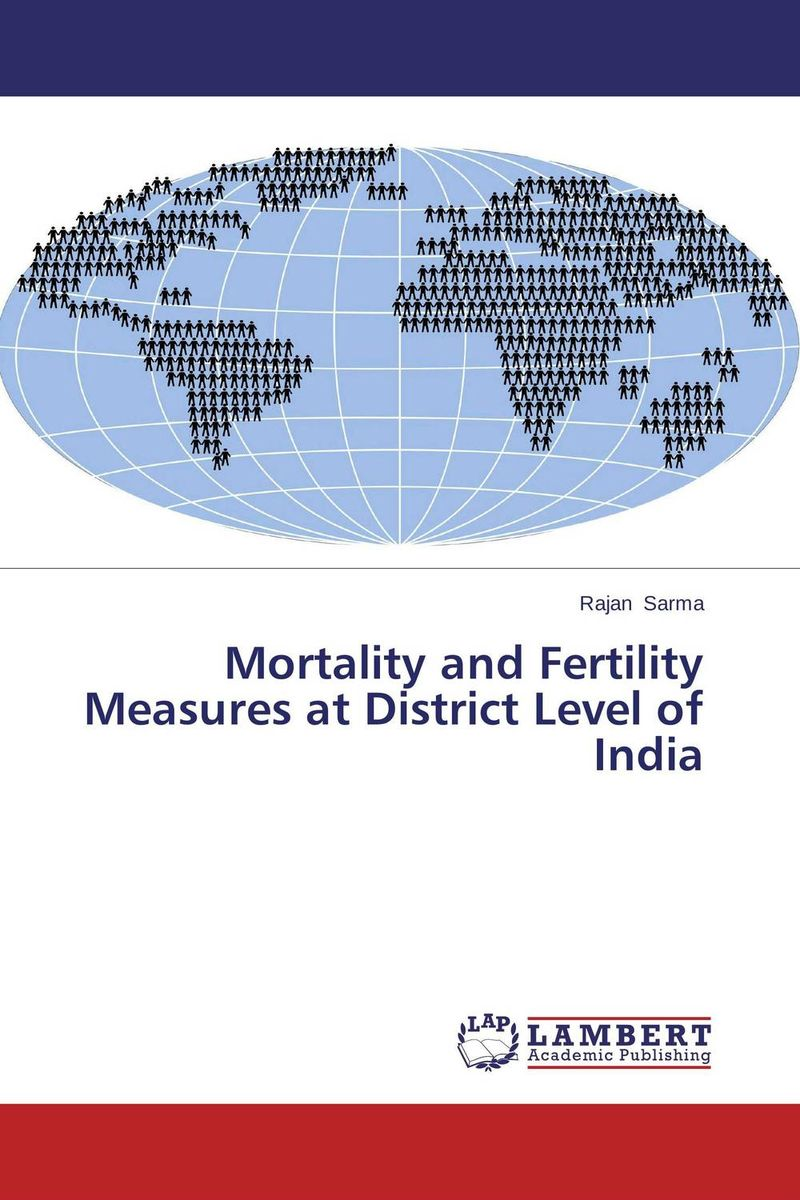 Mortality and Fertility Measures at District Level of India