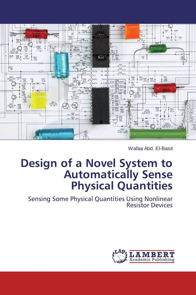 Design of a Novel System to Automatically Sense Physical Quantities sense and sensibility