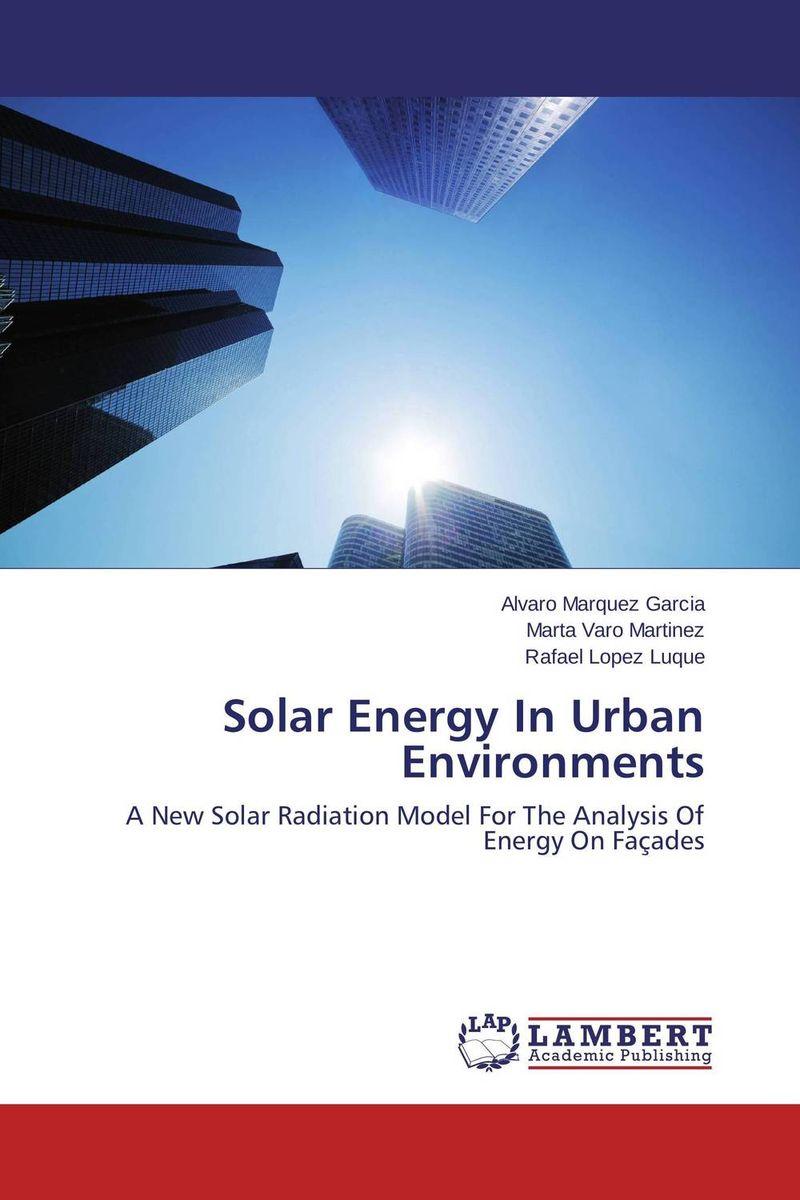 Solar Energy In Urban Environments benoit beckers solar energy at urban scale