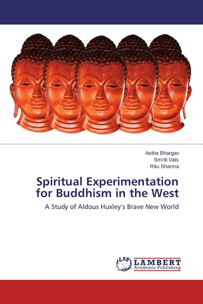 Spiritual Experimentation for Buddhism in the West