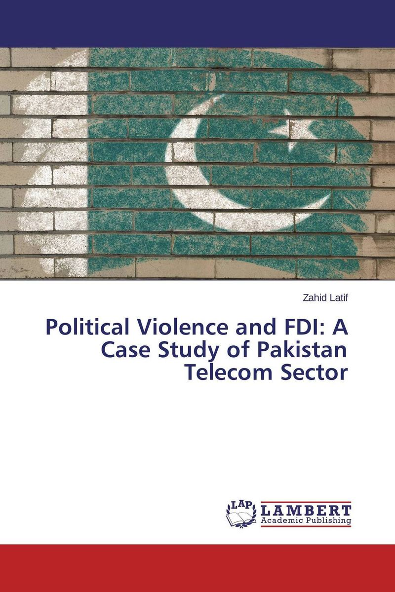 Political Violence and FDI: A Case Study of Pakistan Telecom Sector foreign aid and social sector of pakistan