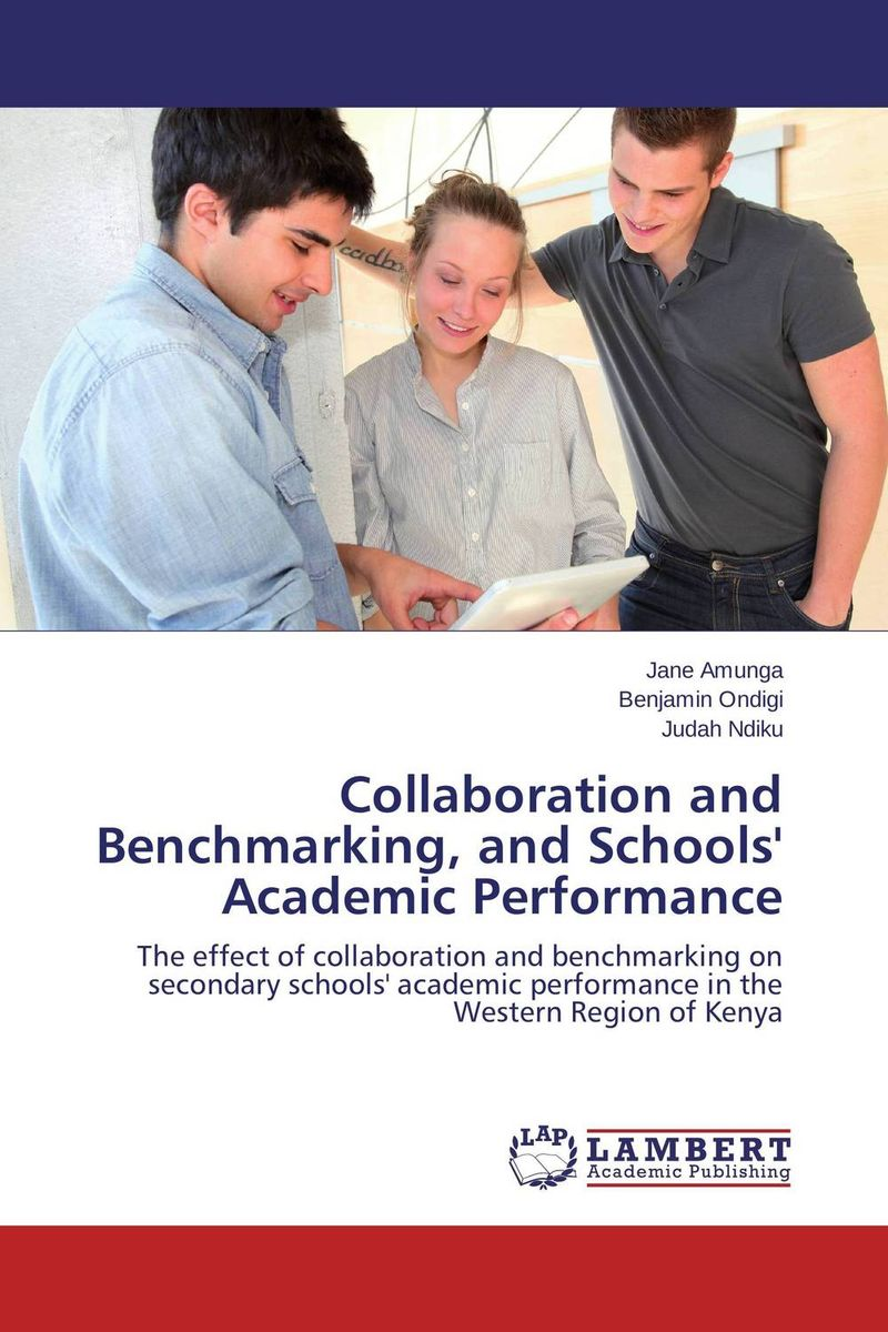 Collaboration and Benchmarking, and Schools' Academic Performance sarah miles overloaded and underprepared strategies for stronger schools and healthy successful kids