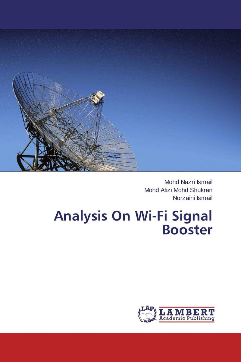 Analysis On Wi-Fi Signal Booster mohd nazri ismail mohd afizi mohd shukran and norzaini ismail analysis on wi fi signal booster