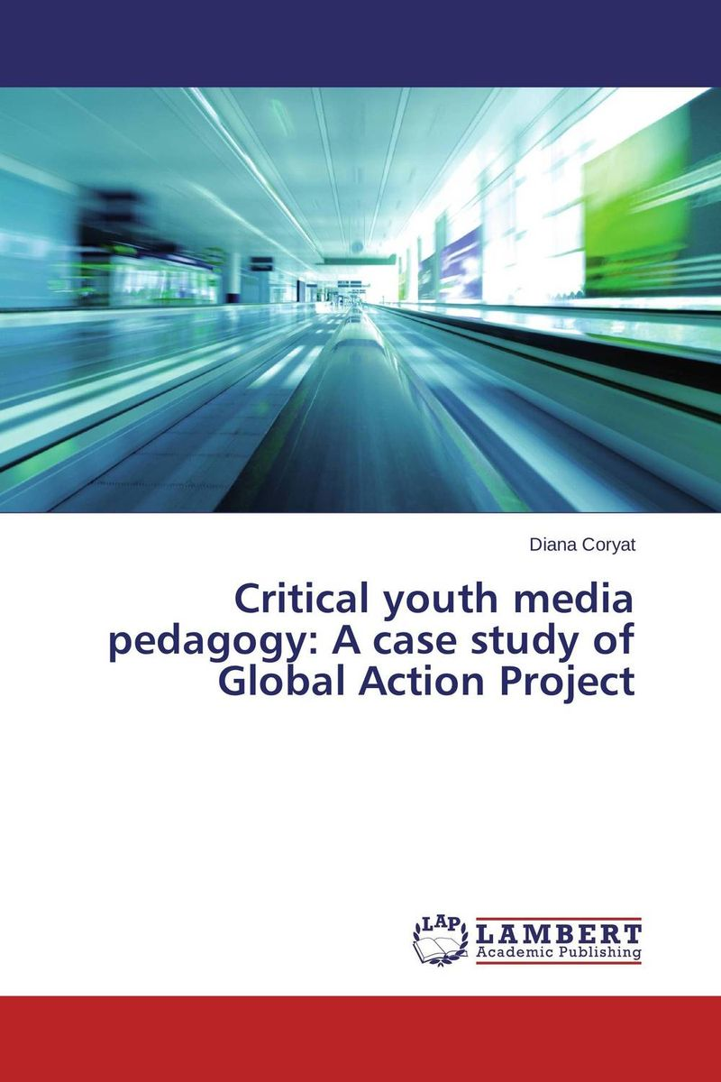 Critical youth media pedagogy: A case study of Global Action Project p susai manickam college going youth and values a study from the tv impact perspective