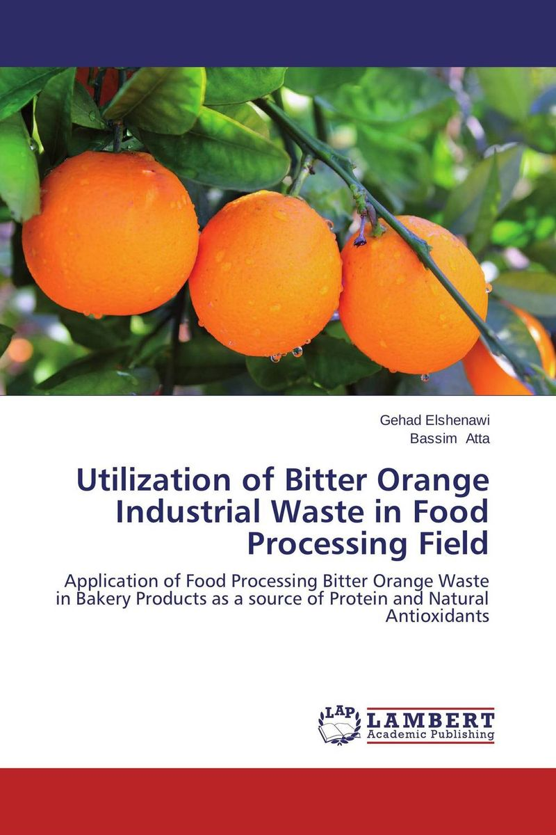 Utilization of Bitter Orange Industrial Waste in Food Processing Field processing properties