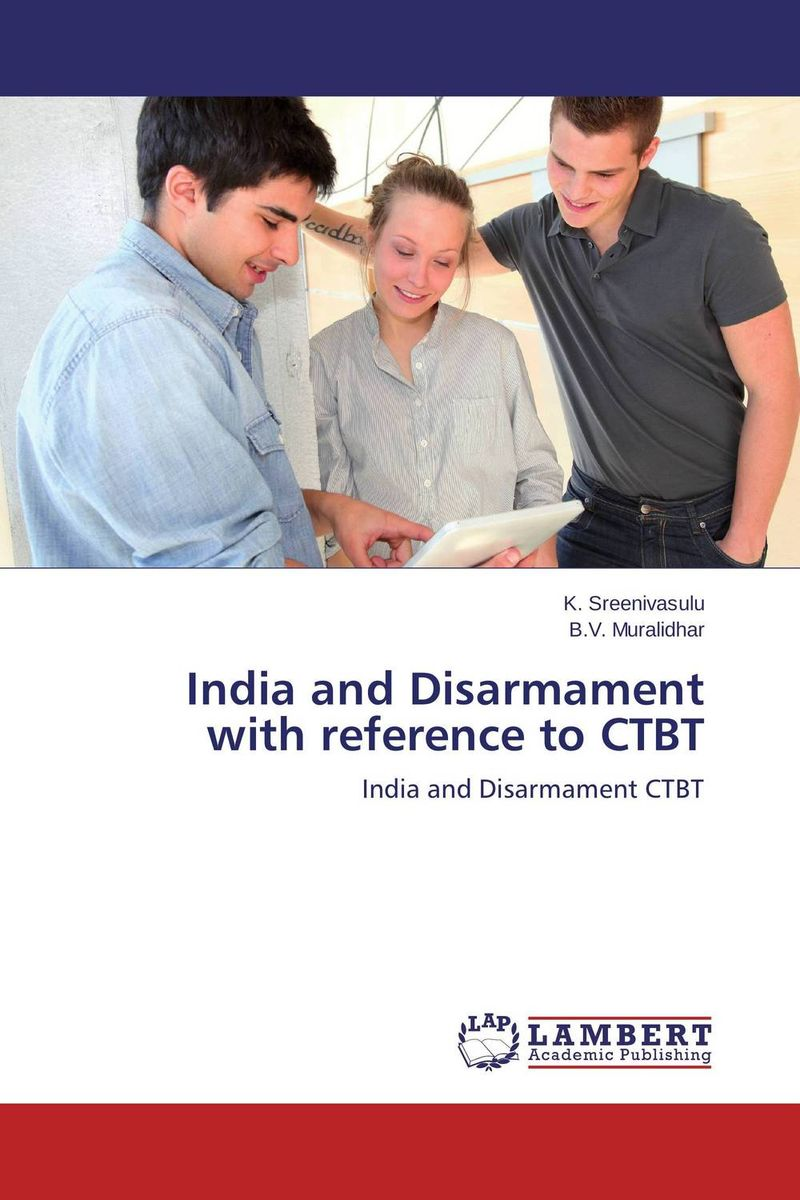 India and Disarmament with reference to CTBT