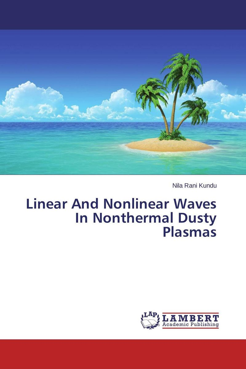 Linear And Nonlinear Waves In Nonthermal Dusty Plasmas ion acoustic solitary wave in an ion
