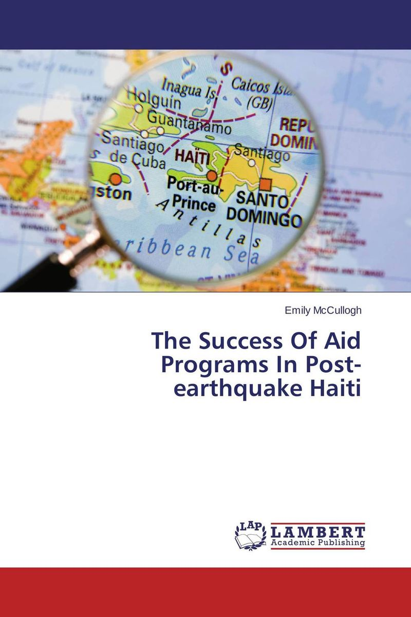 The Success Of Aid Programs In Post-earthquake Haiti programs in aid of the poor sixth edition