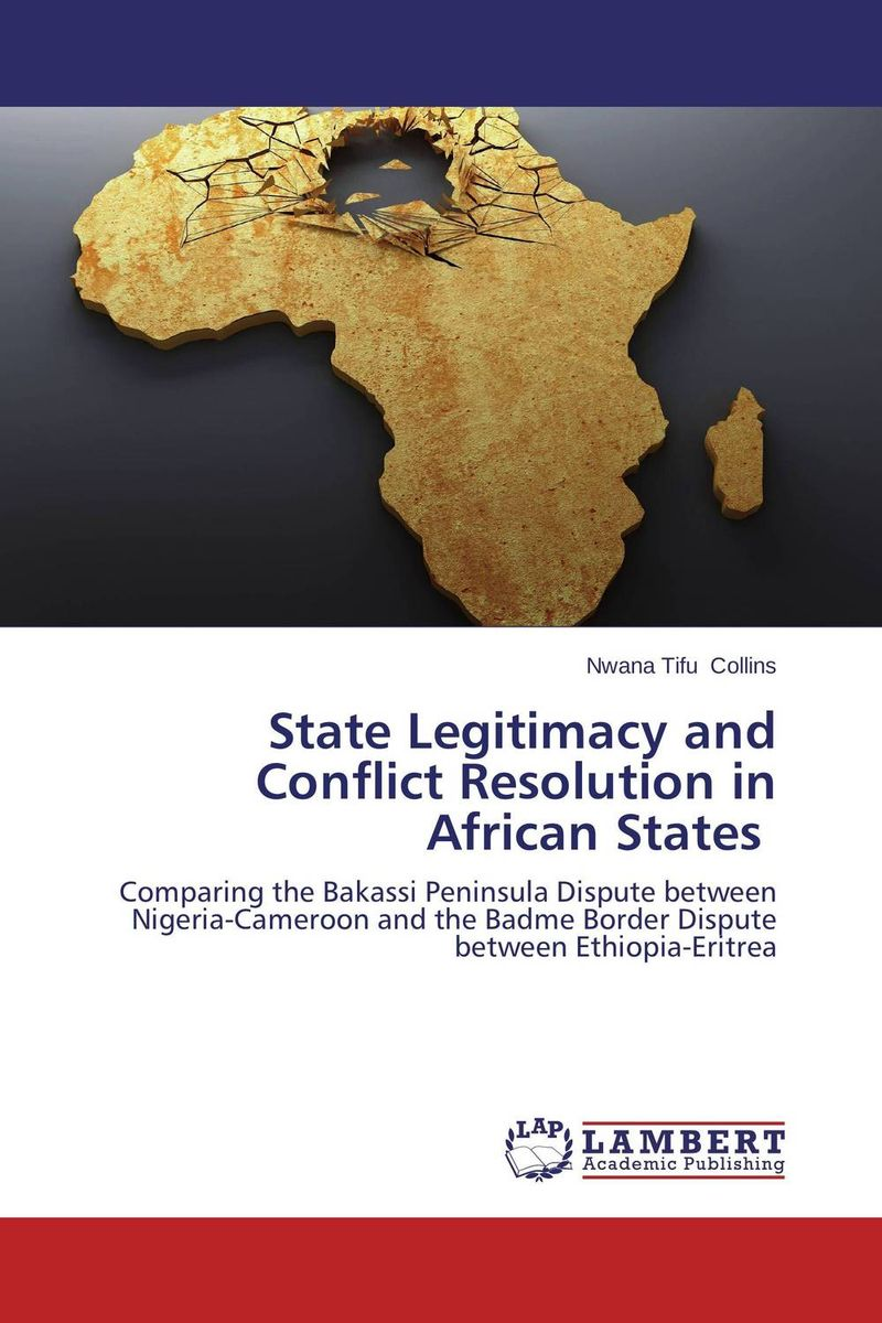 State Legitimacy and Conflict Resolution in African States african indigenous institutions for conflict resolution