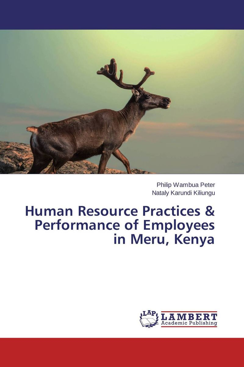 Human Resource Practices & Performance of Employees in Meru, Kenya applied practices in strategic human resource planning and management