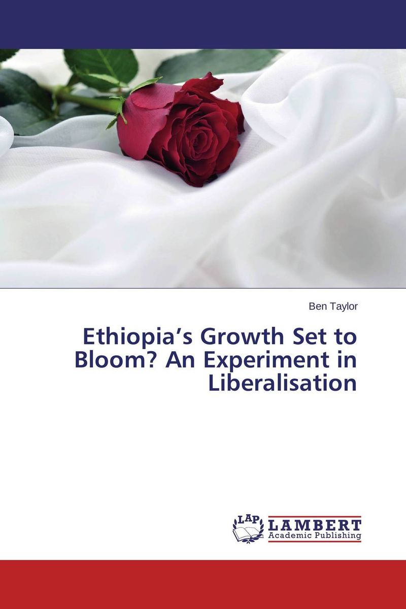 Ethiopia's Growth Set to Bloom? An Experiment in Liberalisation