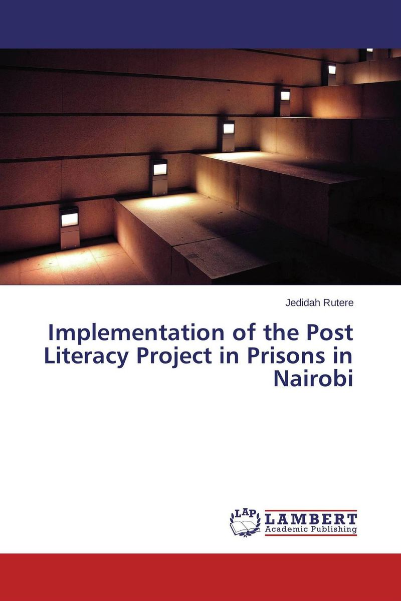 Implementation of the Post Literacy Project in Prisons in Nairobi the integration of ethnic kazakh oralmans into kazakh society