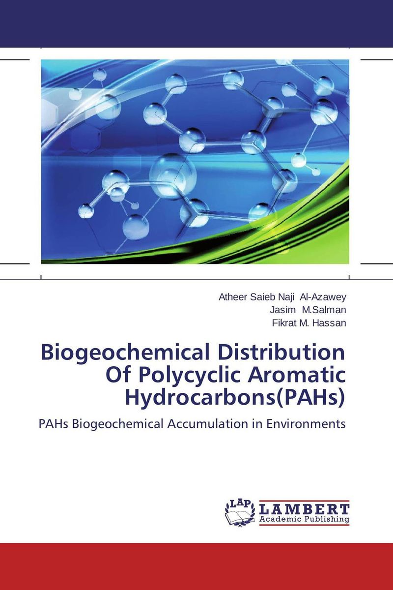Biogeochemical Distribution Of Polycyclic Aromatic Hydrocarbons(PAHs) rakesh kumar khandal and sapana kaushik coal tar pitch with reduced pahs and thermosets based on it