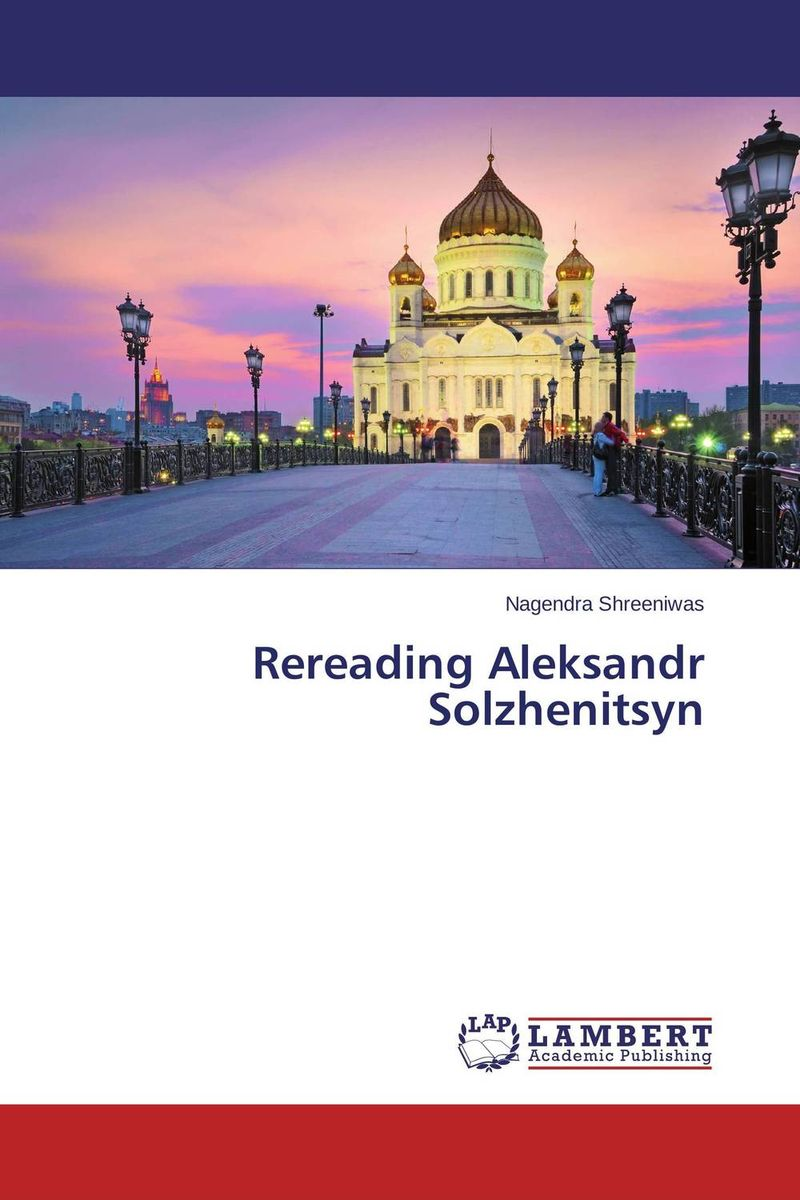 Rereading Aleksandr Solzhenitsyn the stylistic identity of english literary texts