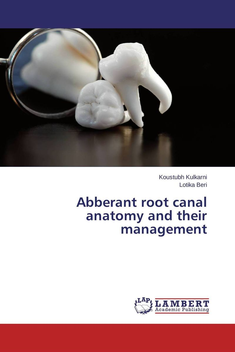 Abberant root canal anatomy and their management recent advances in root canal irrigation techniques