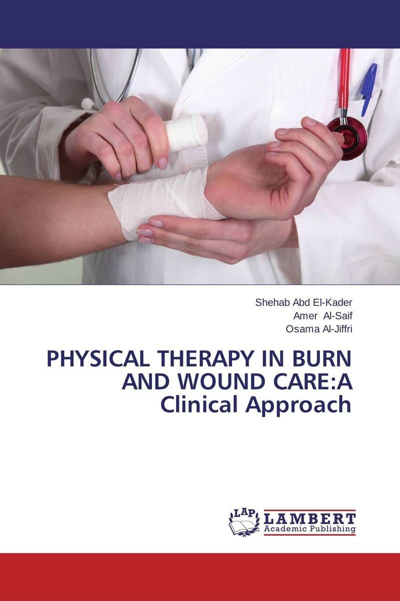 PHYSICAL THERAPY IN BURN AND WOUND CARE:A Clinical Approach the burn the burn the smiling face