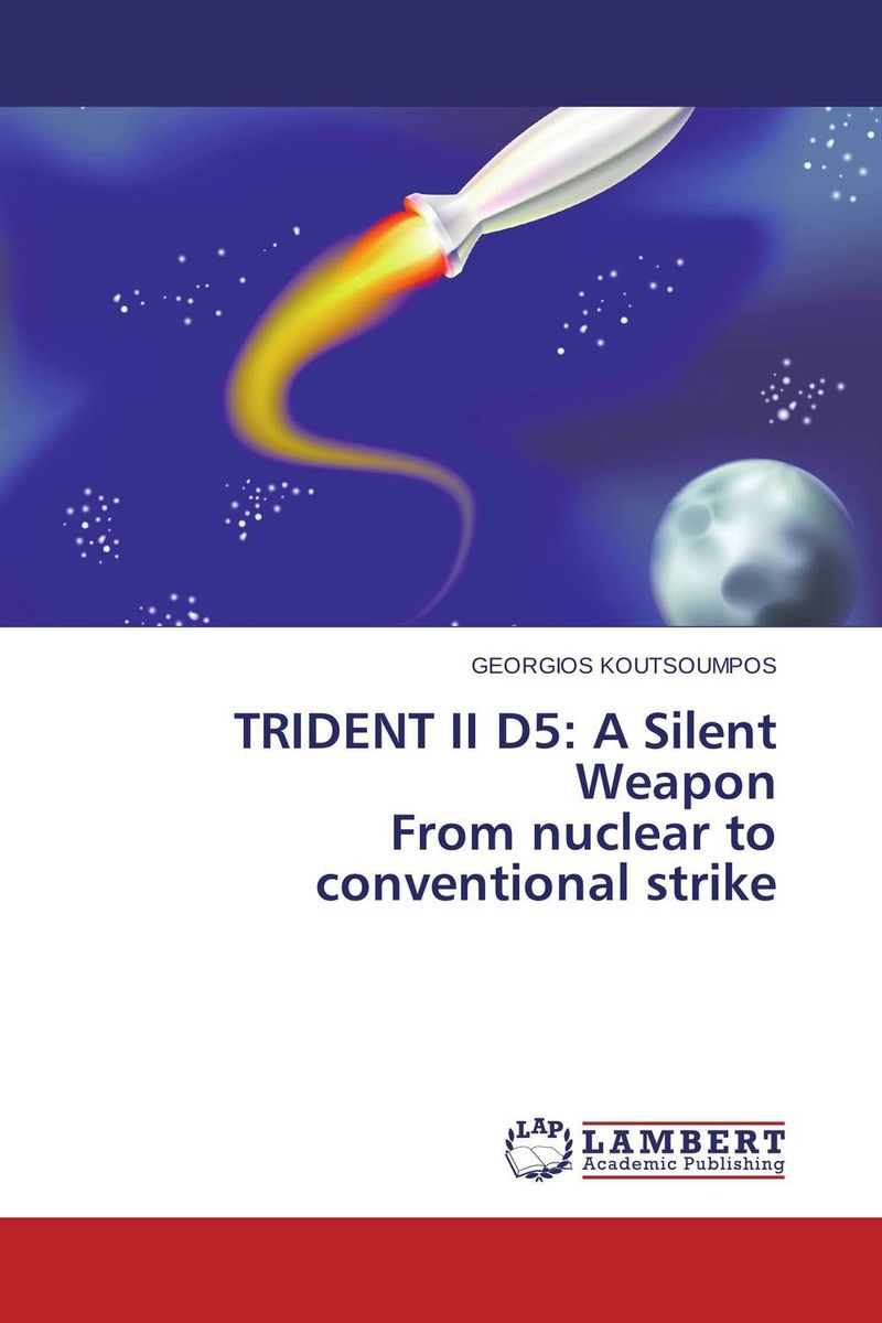 TRIDENT II D5: A Silent Weapon  From nuclear to conventional strike mirza muhammad masood akbar indian ballistic missile defence programme