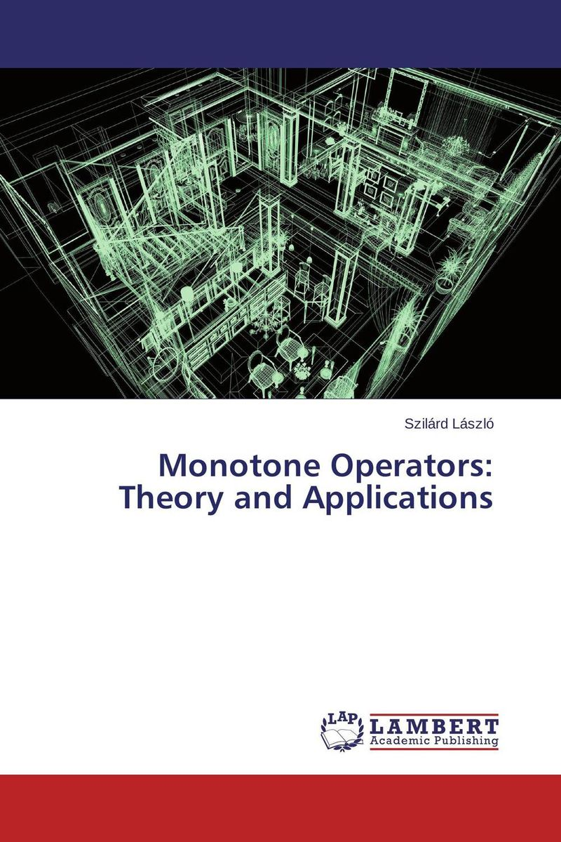 Monotone Operators: Theory and Applications donald smith j bond math the theory behind the formulas