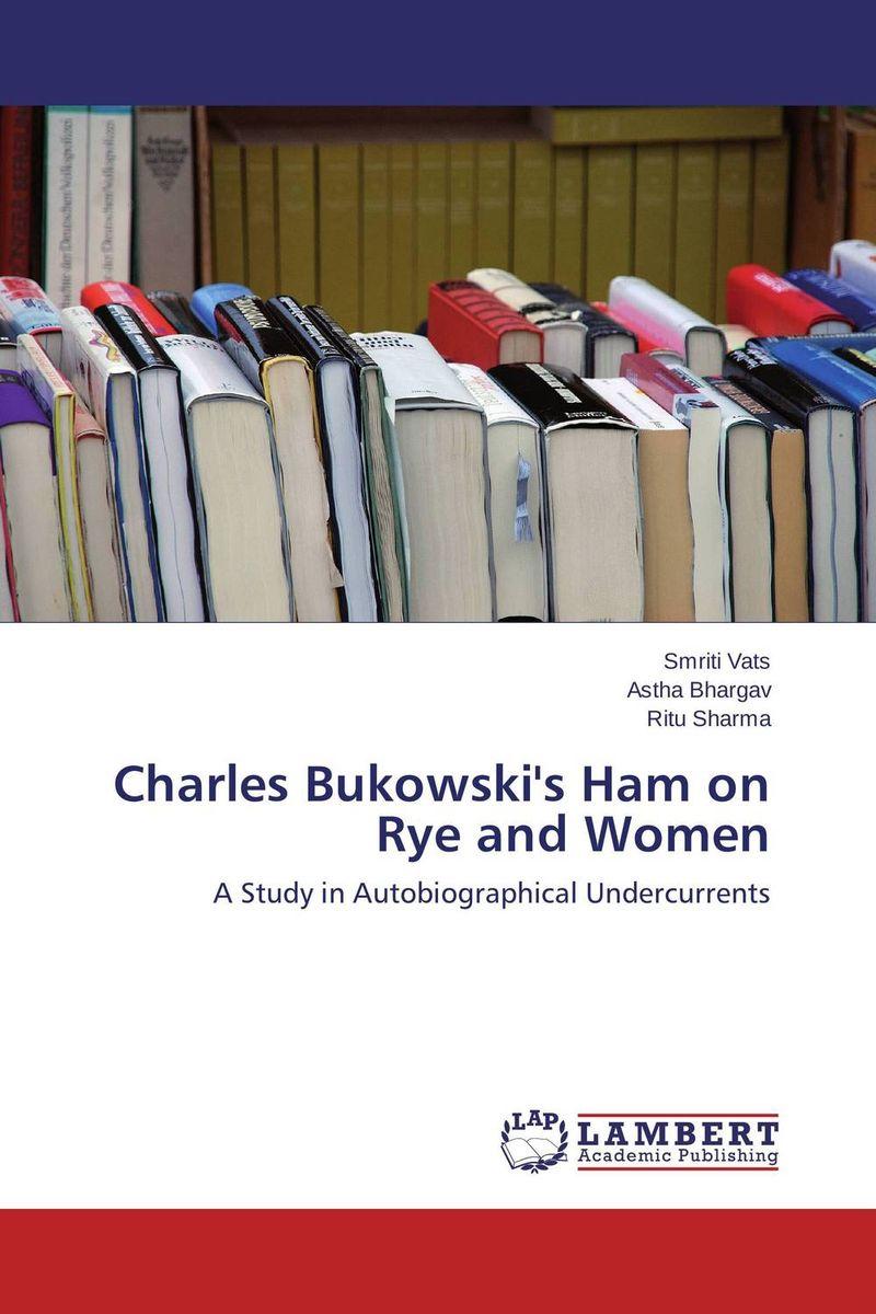 Charles Bukowski's Ham on Rye and Women футболка классическая printio чарльз буковски charles bukowski