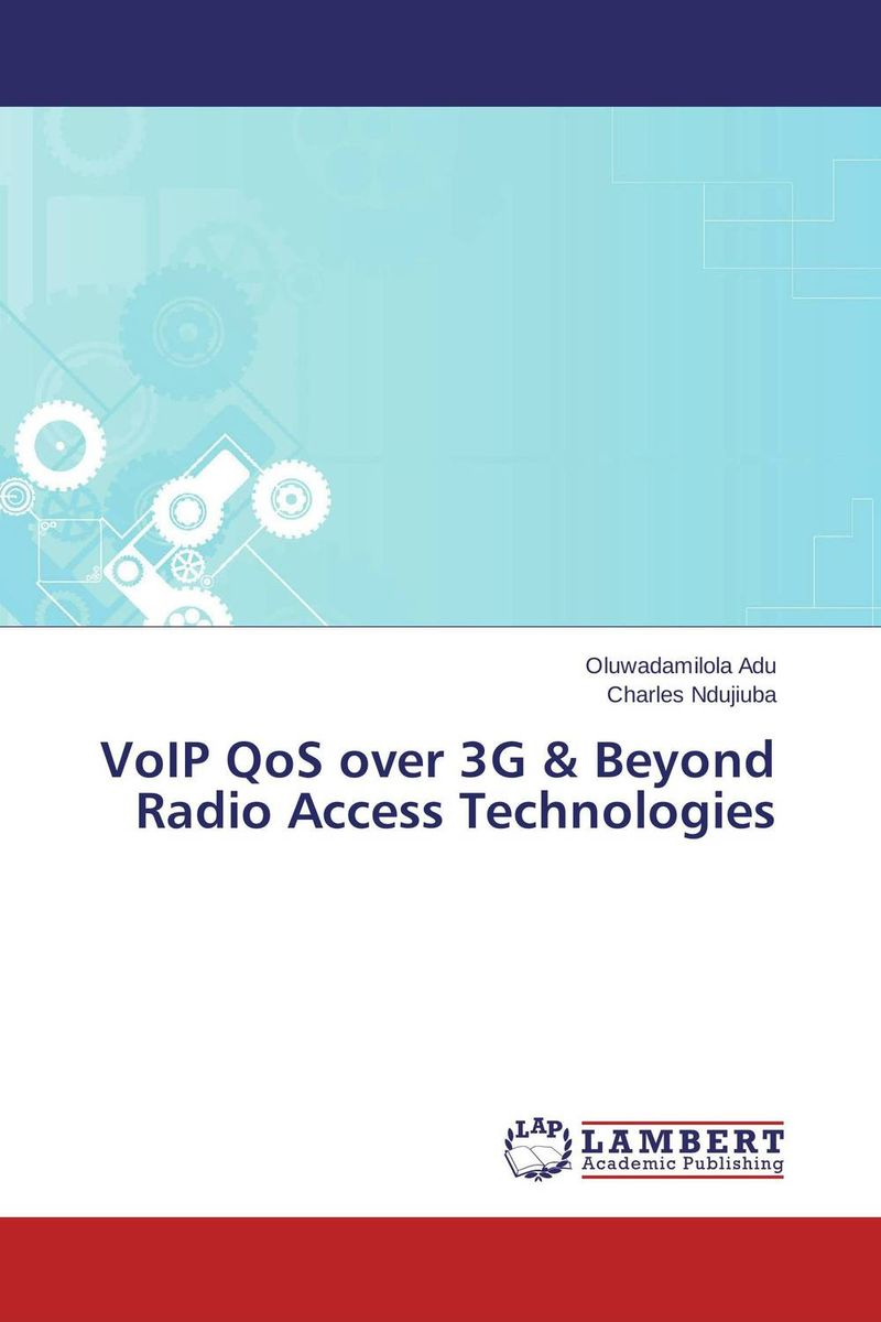 VoIP QoS over 3G & Beyond Radio Access Technologies kamaljeet kaur and gursimranjit singh crtp performance for voip traffic over ieee 802 11
