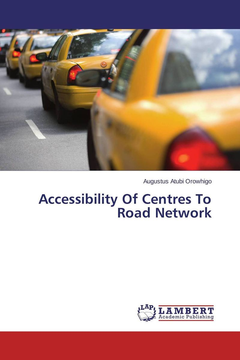 Accessibility Of Centres To Road Network bryson b the road to little dribbling more noter from a small island