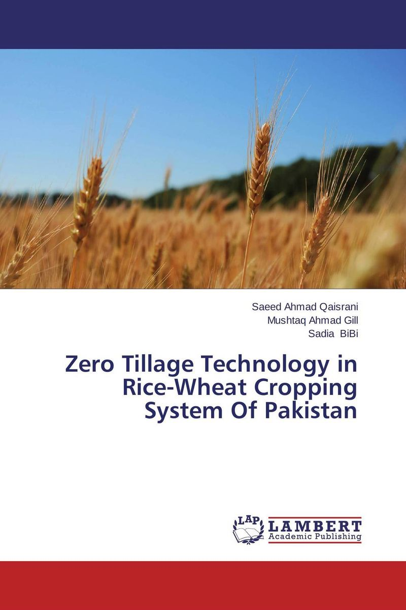 Zero Tillage Technology in Rice-Wheat Cropping System Of Pakistan zero tillage technology in rice wheat cropping system of pakistan