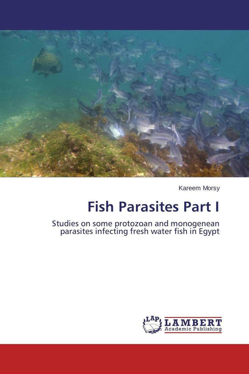 Fish Parasites Part I kareem morsy fish parasites part i