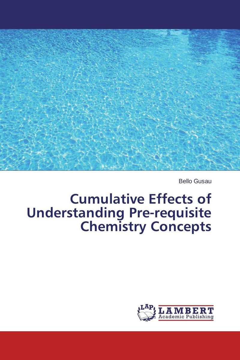 Cumulative Effects of Understanding Pre-requisite Chemistry Concepts н а степанова практический курс английского языка для студентов химиков about the foundations of chemistry a practical course of english for the first year chemistry students