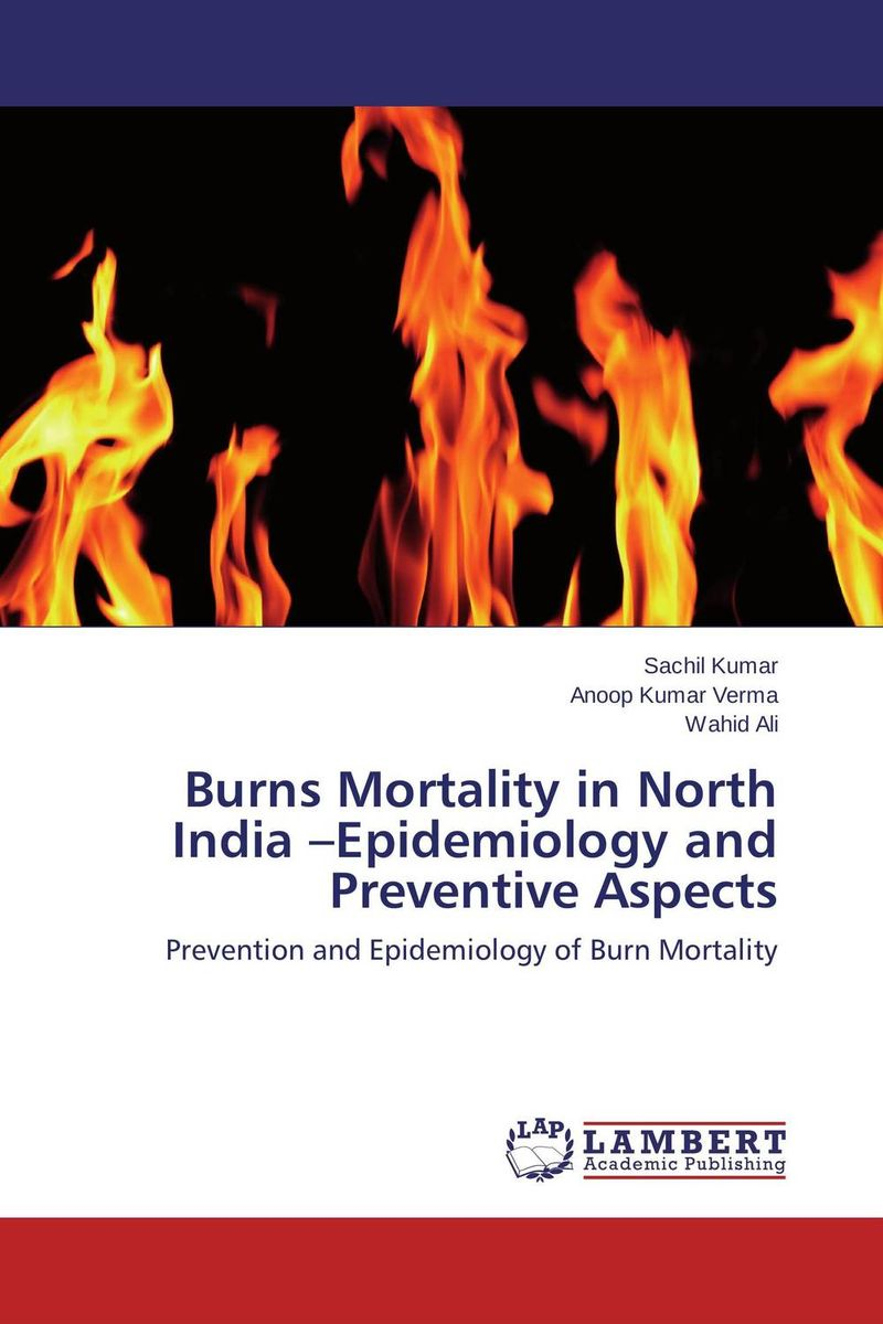 Burns Mortality in North India –Epidemiology and Preventive Aspects postmortem epidemiological profile of burn cases