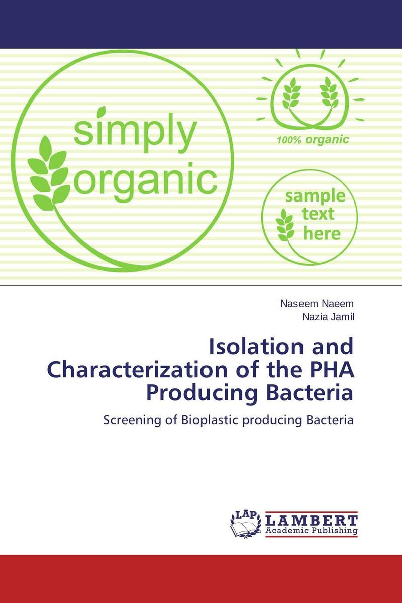 Isolation and Characterization of the PHA Producing Bacteria leggero delicate cleanse pha 5