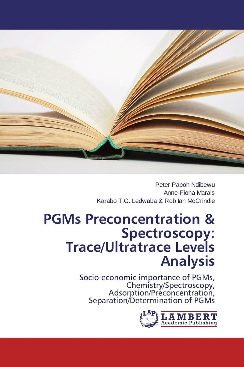 PGMs Preconcentration & Spectroscopy: Trace/Ultratrace Levels Analysis chemistry – the science in context im