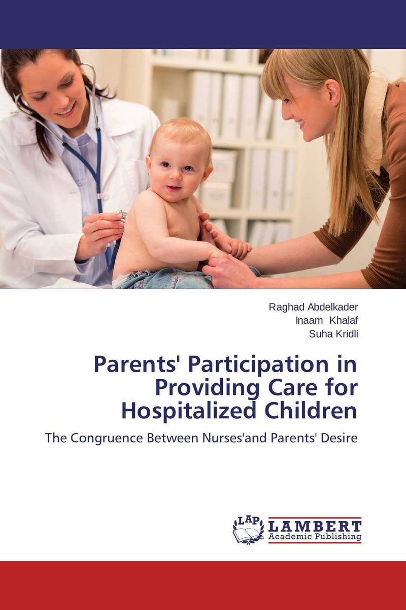 Parents' Participation in Providing Care for Hospitalized Children children s participation in khat production educational implications