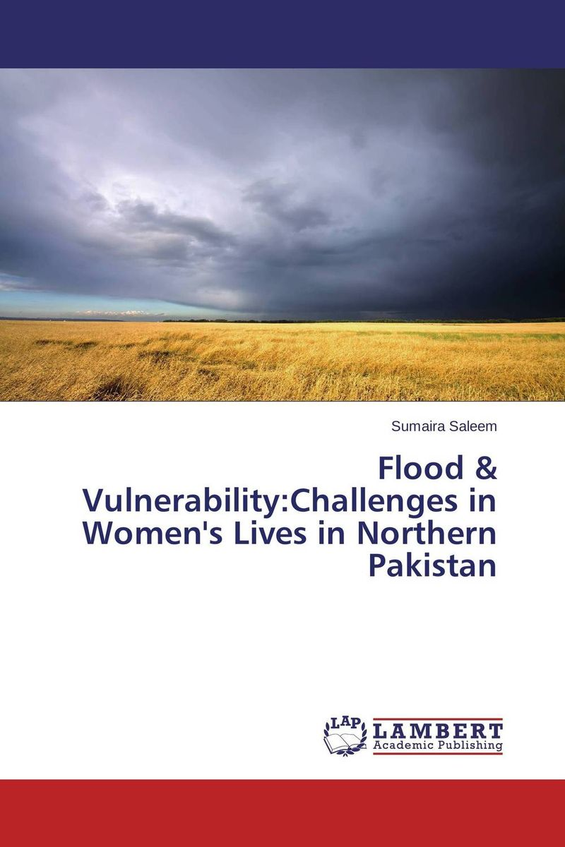 Flood & Vulnerability:Challenges in Women's Lives in Northern Pakistan pakistan on the brink the future of pakistan afghanistan and the west