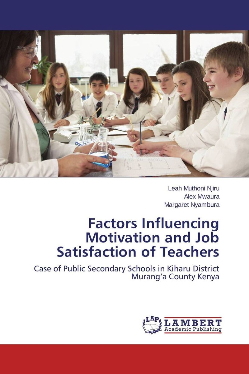 Factors Influencing Motivation and Job Satisfaction of Teachers the impact of rewards and motivation on job satisfaction