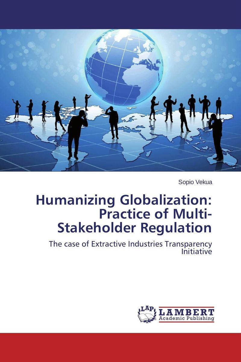 Humanizing Globalization: Practice of Multi-Stakeholder Regulation the role of evaluation as a mechanism for advancing principal practice