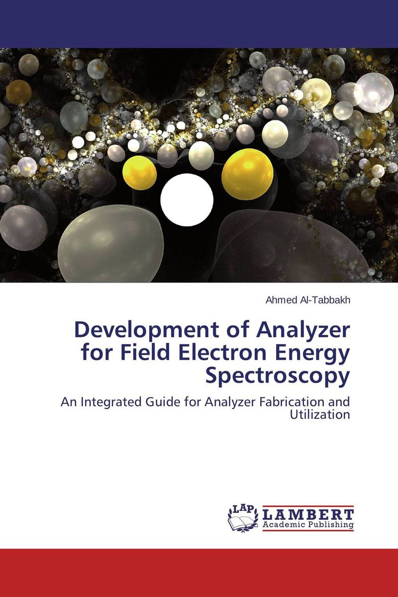Development of Analyzer for Field Electron Energy Spectroscopy characterization and control of interfaces for high quality advanced materials ii